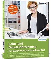 Lohn- und Gehaltsabrechnung mit DATEV Lohn und Gehalt comfort: Das umfassende Lernbuch fuer Einsteiger