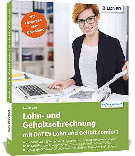 Lohn- und Gehaltsabrechnung mit DATEV Lohn und Gehalt comfort: Das umfassende Lernbuch für Einsteiger