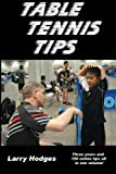 Table Tennis Tips: 2011-2013 - Larry Hodges
