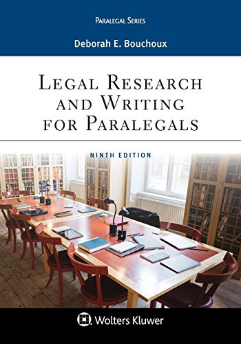 Compare Textbook Prices for Legal Research and Writing for Paralegals Aspen Paralegal 9 Edition ISBN 9781543801637 by Deborah E. Bouchoux