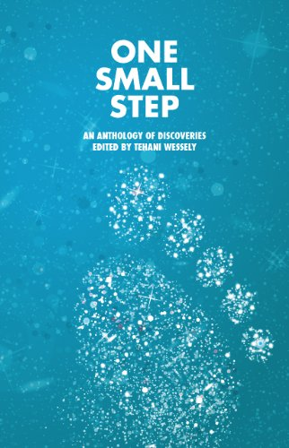 One Small Step, an anthology of discoveries (English Edition) eBook: Anderton, Joanne, Rayner Roberts, Tansy, Cory Daniells, Rowena, Jennings, Kathleen, L Hannett, Lisa, Slatter, Angela, Sparks, Cat, Gale, Rabia, Wessely, Tehani, de