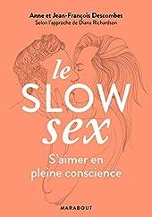Le Slow Sex - Faire l'amour en pleine conscience de Diana RICHARDSON