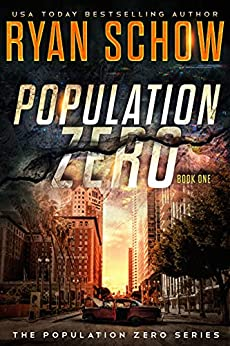 Population Zero: Book 1: A Post-Apocalyptic Cyber Thriller (The Population Zero Trilogy) by [Ryan  Schow]
