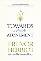 Towards a Prairie Atonement (The Regina Collection)