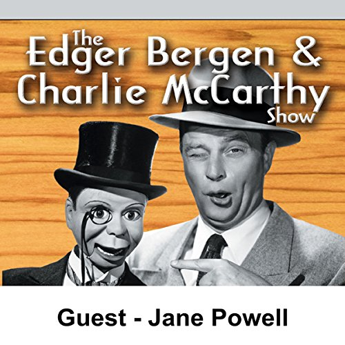 Edgar Bergen & Charlie McCarthy [Guest: Jane Powell] audiobook cover art