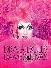 Drag Dolls, Dames & Divas