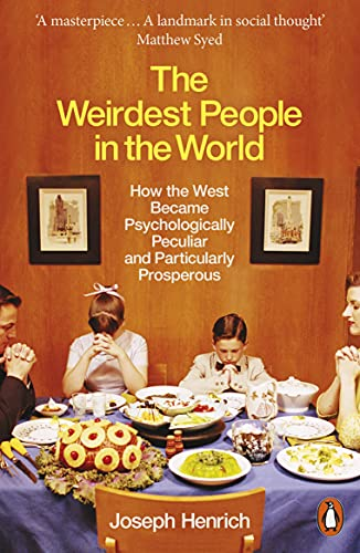 Compare Textbook Prices for The Weirdest People in the World: How the West Became Psychologically Peculiar and Particularly Prosperous  ISBN 9780141976211 by Henrich, Joseph