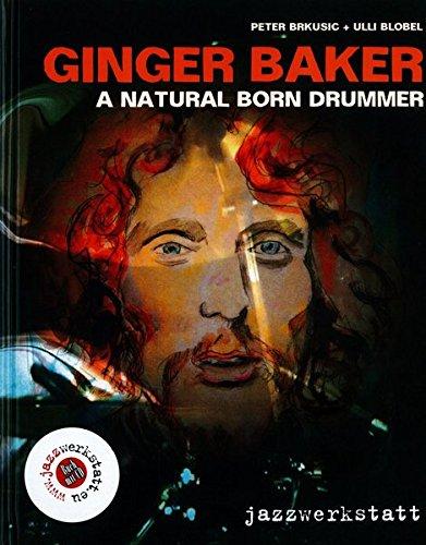 Ginger Baker: a natural born Drummer.