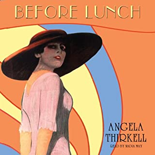 Before Lunch                   By:                                                                                                                                 Angela Thirkell                               Narrated by:                                                                                                                                 Nadia May                      Length: 8 hrs and 17 mins     94 ratings     Overall 4.1
