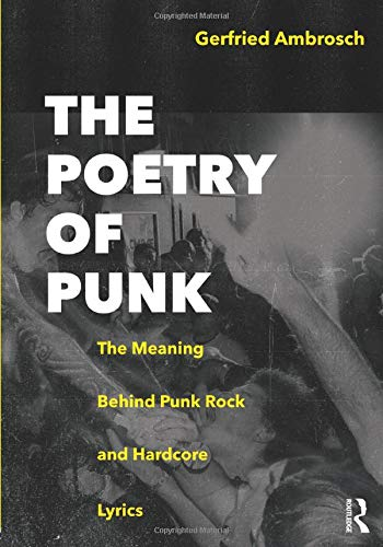 The Poetry of Punk: The Meaning Behind Punk Rock and