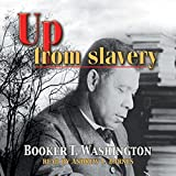 Up from Slavery Book by Booker T. Washington:illustreted (English Edition)