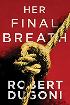 Her Final Breath (Tracy Crosswhite Book 2) by [Robert Dugoni]