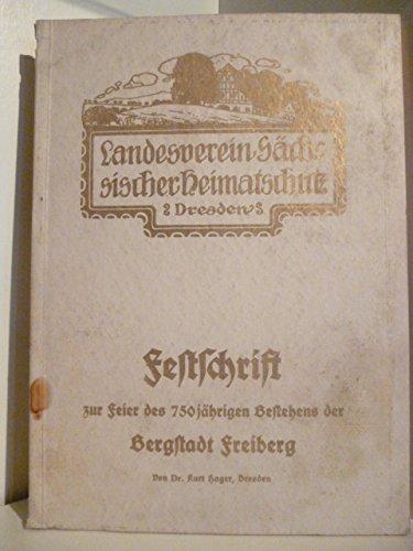 Festschrift zur Feier des 750 jährigen Bestehens der Bergstadt Freiberg