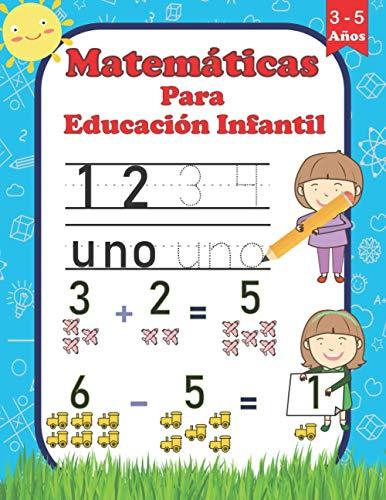 Matemáticas para Educación Infantil 3-5 años: 100 Páginas de Actividades - Los números del 1 al 10 - aprender a escribir números - Ejercicios de calculo - Sumas y restas