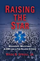 Raising the Star: Mississippi Milestones in EMS and a Few Related Stories