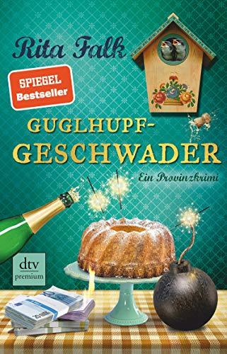 Guglhupfgeschwader: Der zehnte Fall für den Eberhofer, Ein Provinzkrimi (Franz...