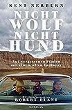 Kent Nerburn: Nicht Wolf, nicht Hund