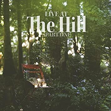 Live at the Hill, Pt. 1