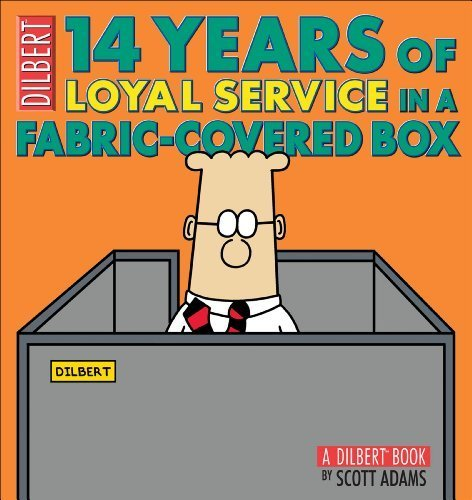 14 Years of Loyal Service in a Fabric-Covered Box: A Dilbert Book (Dilbert Book Collections Graphi) by Adams, Scott (2009) Paperback