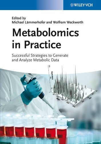 Metabolomics in Practice: Successful Strategies to Generate and Analyze Metabolic Data (English Edition)