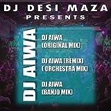 DJ Aiwa (Banjo Mix)