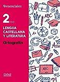 Esenciales Oxford. Lengua Castellana Y Literatura. Ortografía. 2º ESO - 9780190502911