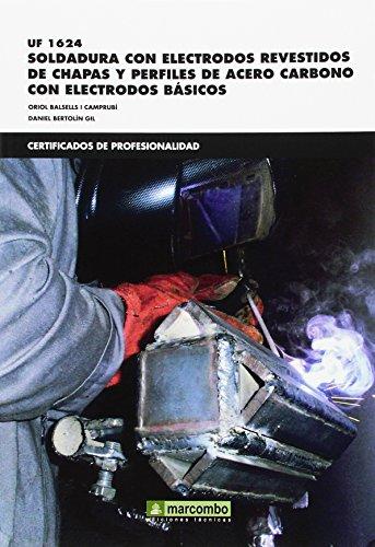 *UF 01624 Soldadura con electrodos revestidos de chapas y perfiles de acero carbono con electrodos básicos (CERTIFICADOS DE PROFESIONALIDAD)