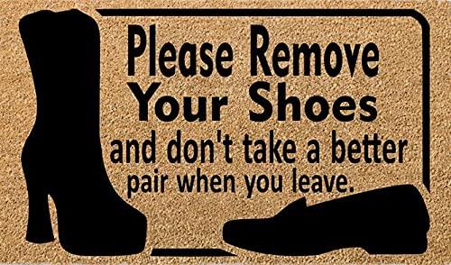 Quita el felpudo de tus zapatos, no tome un par mejor cuando te vayas, quítate los zapatos