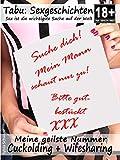 Cuckolding und Wifesharer Sexgeschichten: Mein geilste Nummer - Tabu Erotische Geschichten (Sex ist...