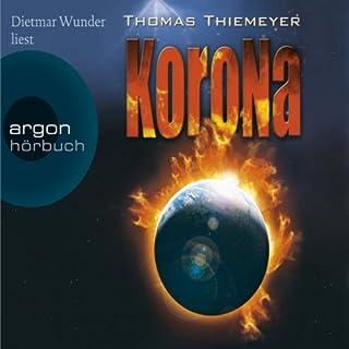 Korona                   Autor:                                                                                                                                 Thomas Thiemeyer                               Sprecher:                                                                                                                                 Dietmar Wunder                      Spieldauer: 7 Std. und 56 Min.     150 Bewertungen     Gesamt 4,1