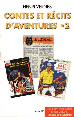 Contes et récits d'aventures, Tome 2 : Base clandestine ; Le Démon gris ; L'Ombre du Lieutenant