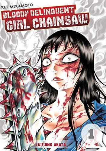 Price comparison product image Bloody Delinquent Girl Chainsaw - tome 1 (01) (Bloody delinquant girl) (French Edition)