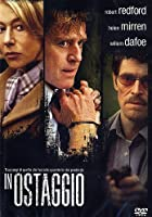 ROBERT REDFORD WILLEM DAFOE - IN OSTAGGIO (1 DVD)