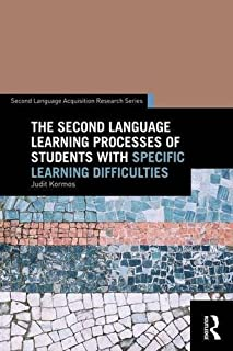 The Second Language Learning Processes of Students with Specific Learning Difficulties (Second Language Acquisition Resear...