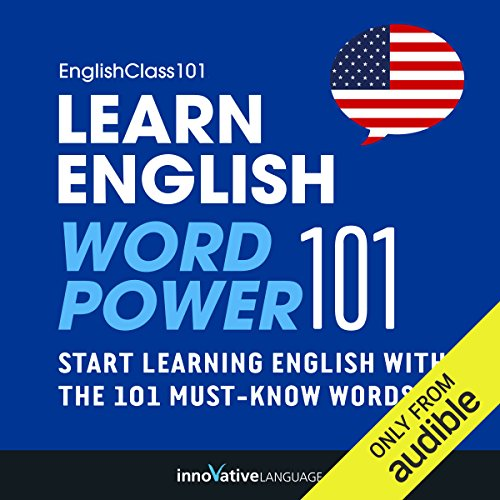 Learn English: Word Power 101     Absolute Beginner English #1              By:                                                                                                                                 Innovative Language Learning                               Narrated by:                                                                                                                                 EnglishClass101.com                      Length: 37 mins     64 ratings     Overall 3.4