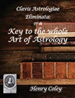 Key to the Whole Art of Astrology