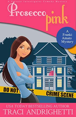 Prosecco Pink: A Private Investigator Comedy Mystery (Franki Amato Mysteries Book 2) (English Edition)