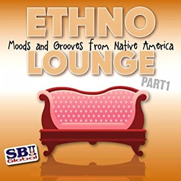 Ethno Lounge ..... From Native America Part 1