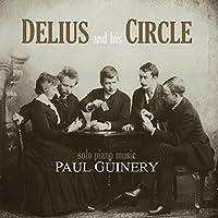 Delius & His Circle