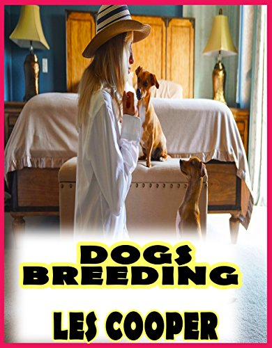 Dogs Breeding: Your dog is your son, your faithful friend and your strong guard