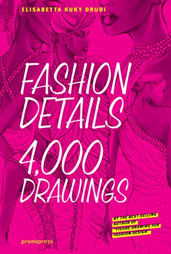 Fashion Details. 4, 000 Drawings