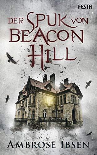 Buchseite und Rezensionen zu 'Der Spuk von Beacon Hill: Unheimlicher Thriller' von Ambrose Ibsen