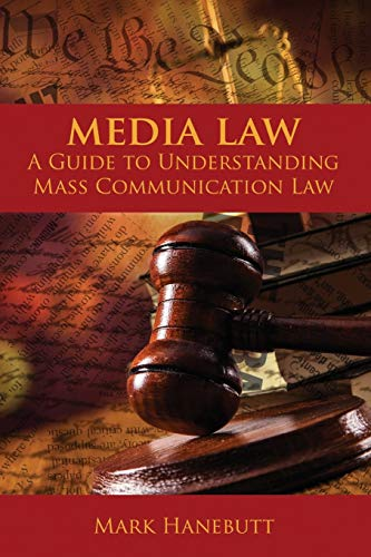 Media Law: A Guide to Understanding Mass Communication Law