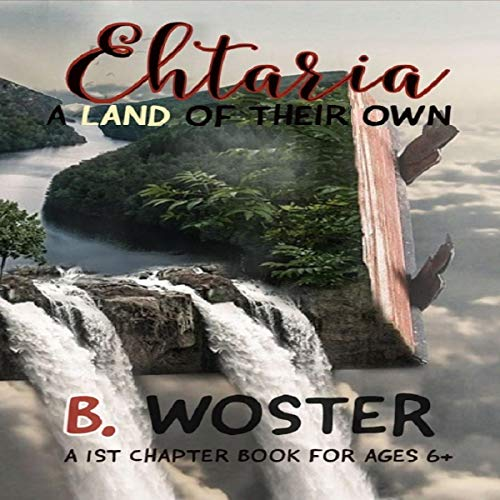 Ehtaria: A Land of Their Own                   By:                                                                                                                                 Barbara Woster                               Narrated by:                                                                                                                                 Barbara Woster,                                                                                        Eric LaCord                      Length: 1 hr and 41 mins     Not rated yet     Overall 0.0