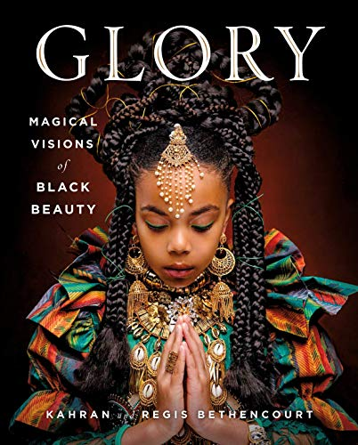 Compare Textbook Prices for GLORY: Magical Visions of Black Beauty  ISBN 9781250204561 by Bethencourt, Kahran,Bethencourt, Regis,Seales, Amanda