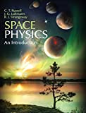 Space Physics: An Introduction - C. T. Russell