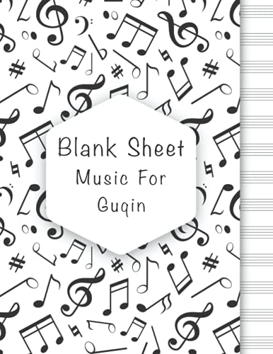 Blank Sheet Music For Guqin: Music Manuscript Paper, Clefs Notebook, composition notebook, Blank Sheet Music Compositio, urban design (8.5 x 11 IN) ... Books Gifts   gifts Standard for students /