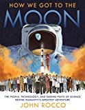 How We Got to the Moon: The Peop...