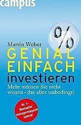 Genial einfach investieren: Mehr müssen Sie nicht wissen - das aber unbedingt!