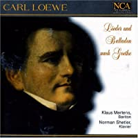 Carl Loewe-Lieder U. Balladen Nach Goethe by VARIOUS ARTISTS